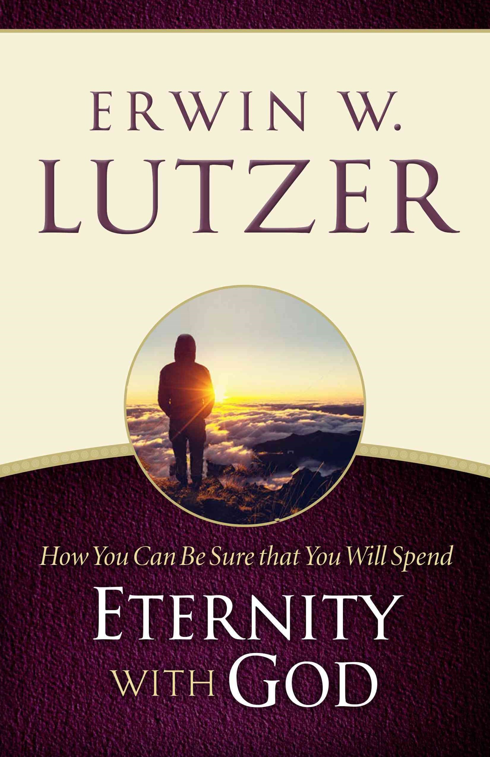 How You Can Be Sure That You Will Spend Eternity with God