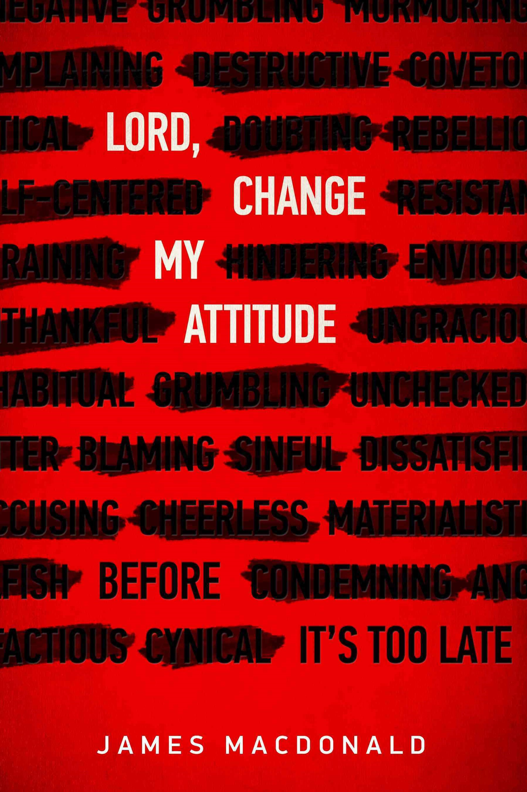 LORD CHANGE MY ATTITUDE