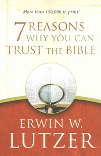 7 Reasons Why You Can Trust the Bible by ERWIN W. LUTZER (9780802413314) - PaperBack - Religion & Spirituality Christianity