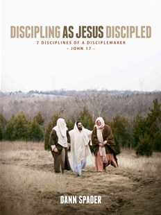 Discipling as Jesus Discipled by DANN L SPADER (9780802414632) - PaperBack - Religion & Spirituality Christianity