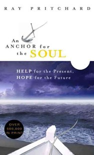 Anchor for the Soul by Ray Pritchard (9780802415363) - PaperBack - Religion & Spirituality Christianity