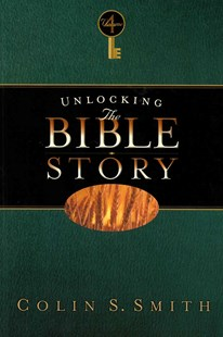 Unlocking the Bible Story: New Testament Volume 4 by Colin S. Smith (9780802416650) - PaperBack - Religion & Spirituality Christianity