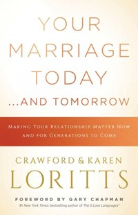 Your Marriage Today… and Tomorrow by Crawford W. Loritts, Karen Loritts, Gary Chapman (9780802418159) - PaperBack - Family & Relationships Relationships