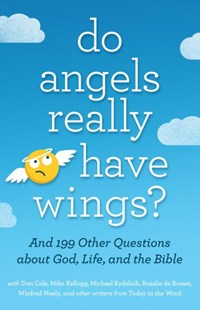 Do Angels Really Have Wings? by Today in the Word, Mike Kellogg, Michael Rydelnik (9780802418586) - PaperBack - Religion & Spirituality