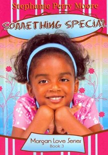 Something Special by Stephanie Perry Moore, Stephanie Perry Moore (9780802422651) - PaperBack - Children's Fiction Older Readers (8-10)