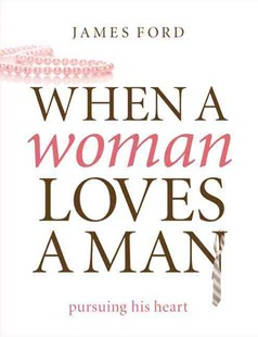 When a Woman Loves a Man by James Ford Jr (9780802468376) - PaperBack - Religion & Spirituality Christianity