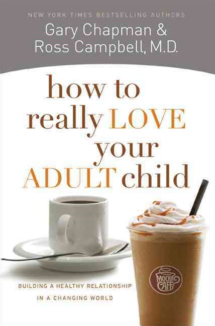 How to Really Love Your Adult Child