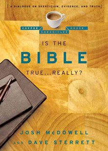 Is the Bible True . . . Really? by Josh McDowell, Dave Sterrett (9780802487667) - PaperBack - Religion & Spirituality Christianity