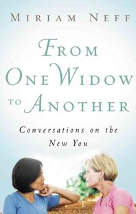 From One Widow to Another by Miriam Neff (9780802487841) - PaperBack - Family & Relationships Family Dynamics