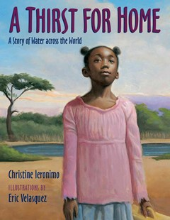 A Thirst for Home by Christine Ieronimo, Eric Velasquez (9780802723079) - HardCover - Children's Fiction Intermediate (5-7)
