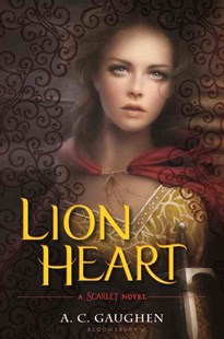 Lion Heart by A. C. Gaughen (9780802736161) - HardCover - Young Adult Contemporary
