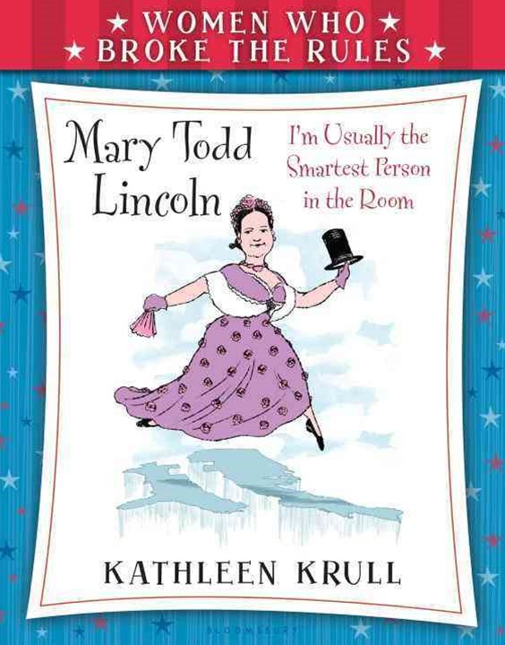 Mary Todd Lincoln - I'm Usally the Smartest Person in the Room