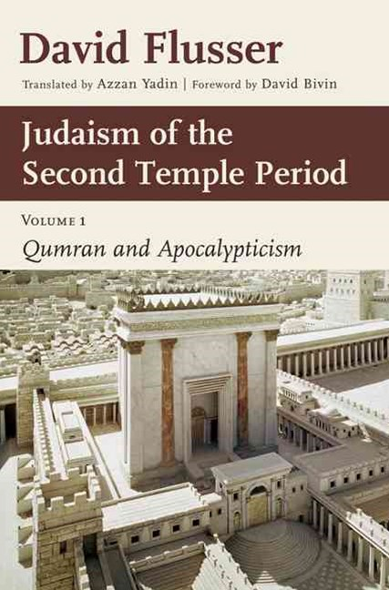 Judaism of the Second Temple Period: Qumran and Apocalypticism