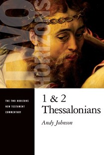1 and 2 Thessalonians by Andy Johnson (9780802825520) - PaperBack - Religion & Spirituality Christianity