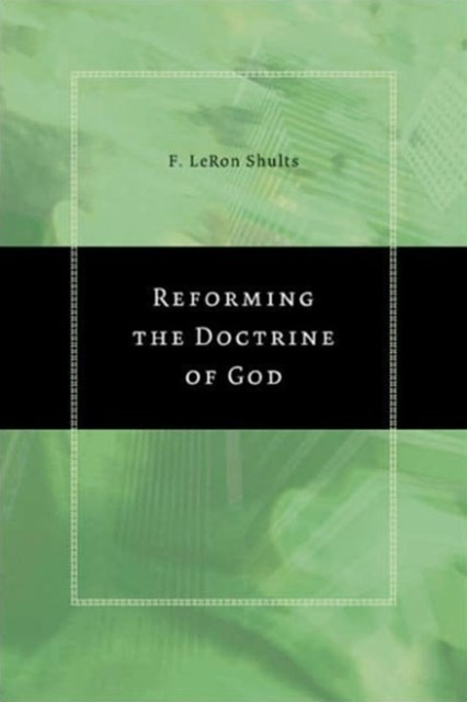 Reforming the Doctrine of God