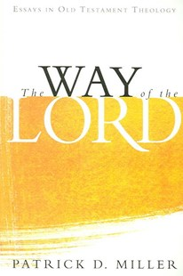 The Way of the Lord by Patrick D. Miller (9780802832726) - PaperBack - Religion & Spirituality Christianity