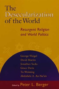 Desecularization of the World by P. Berger, Jonathan Sacks, David Martin (9780802846914) - PaperBack - Social Sciences Sociology