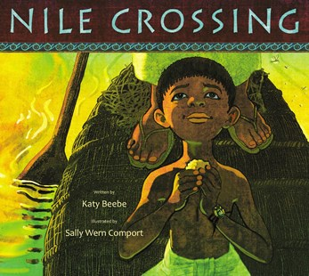 Nile Crossing by Beebe, Katy/ Comport, Sally Wern (ILT), Sally Wern Comport (9780802854254) - HardCover - Picture Books