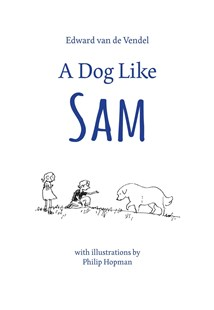 Dog Like Sam by Edward van de Vendel, Philip Hopman, David Colmer (9780802854841) - HardCover - Children's Fiction Older Readers (8-10)