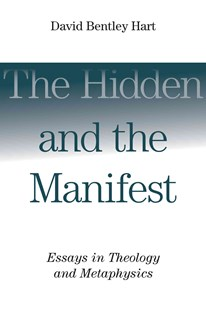 Hidden and the Manifest by David Bentley Hart (9780802865960) - PaperBack - Philosophy