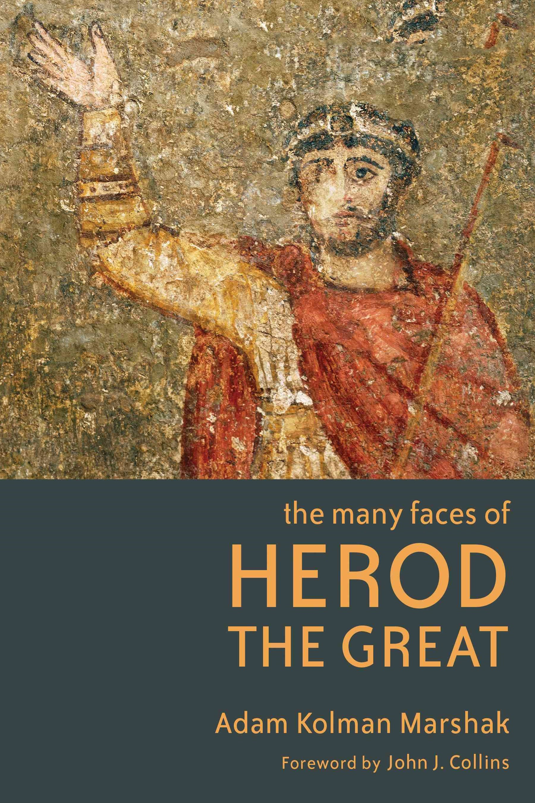 Many Faces of Herod the Great