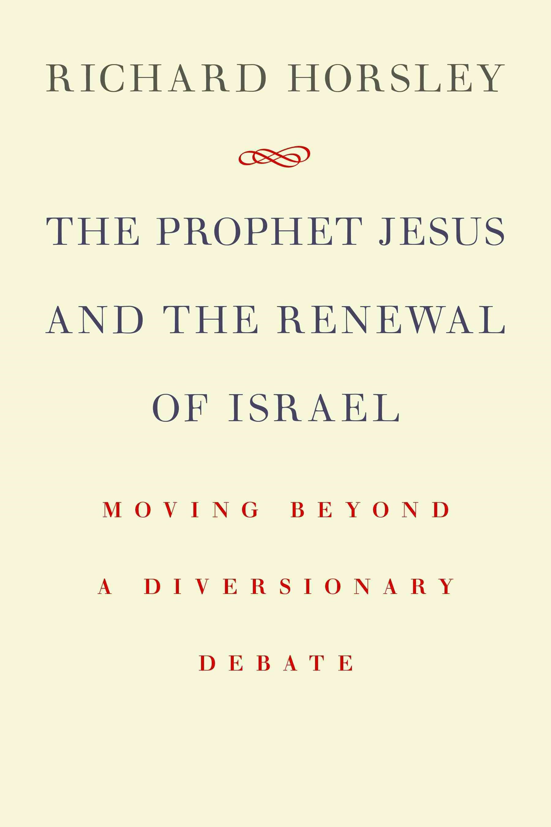 The Prophet Jesus and the Renewal of Israel