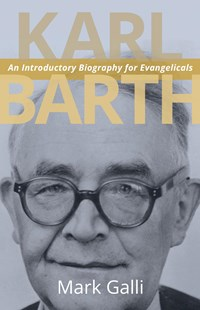 Karl Barth by Mark Galli (9780802869395) - PaperBack - Biographies General Biographies