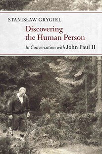 Discovering the Human Person by Stanislaw Grygiel, Michelle K. Borras (9780802871541) - PaperBack - Biographies General Biographies