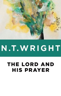 The Lord and His Prayer by N. T. Wright (9780802871770) - PaperBack - Religion & Spirituality Christianity