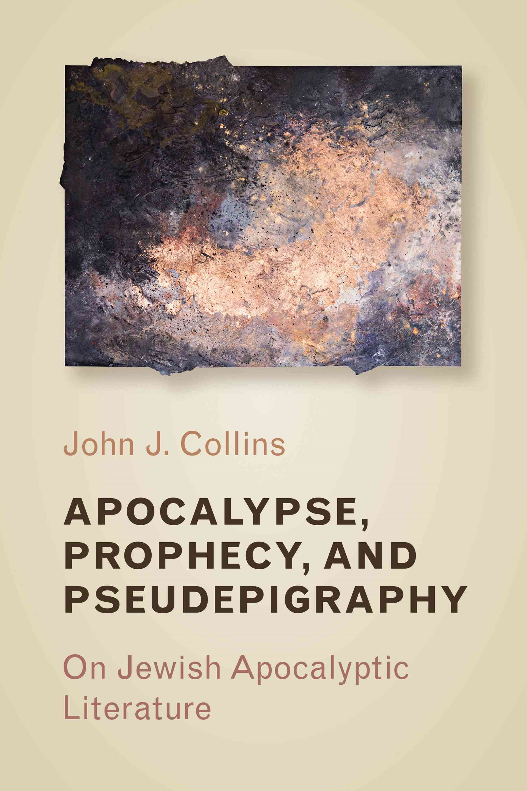 Apocalypse, Prophecy, and Pseudepigraphy