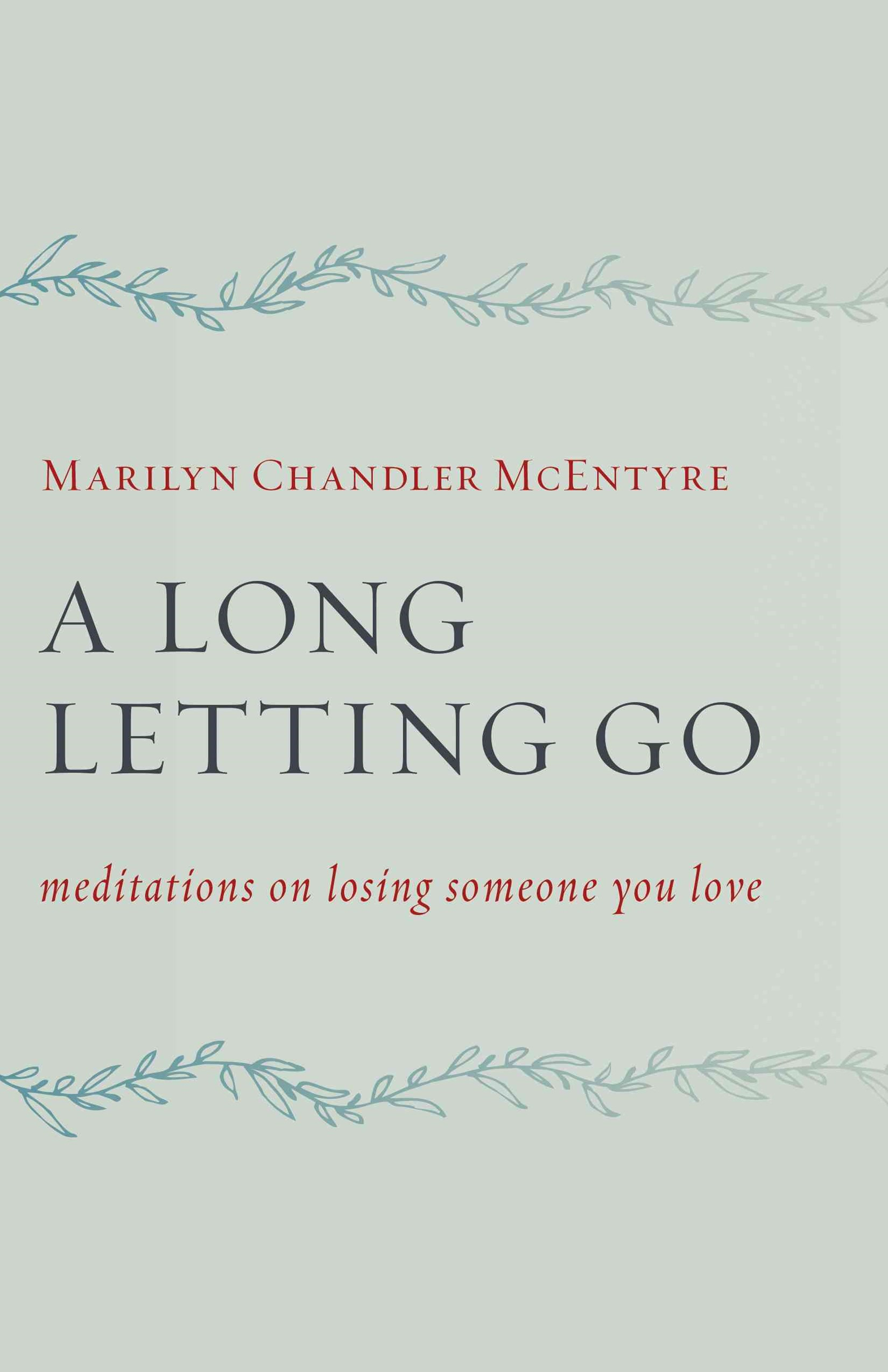 A Long Letting Go