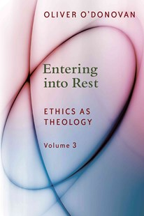Entering into Rest by Oliver O'Donovan (9780802873590) - PaperBack - Religion & Spirituality Christianity