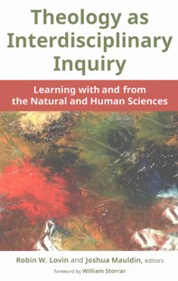 Theology as Interdisciplinary Inquiry by Robin W. Lovin, Joshua Mauldin (9780802873880) - PaperBack - Religion & Spirituality Christianity