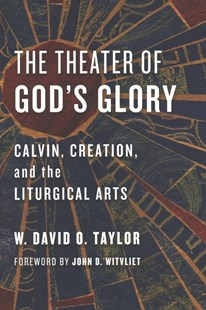 The Theater of God's Glory by W. David O. Taylor (9780802874481) - PaperBack - Religion & Spirituality Christianity