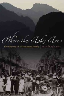 Where the Ashes Are by Qui Duc Nguyen (9780803226982) - PaperBack - History Asia