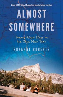 Almost Somewhere by Suzanne Roberts (9780803240124) - PaperBack - Biographies General Biographies