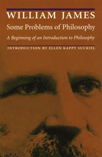 Some Problems of Philosophy by William James, Ellen Kappy Suckiel, William James (9780803275874) - PaperBack - Philosophy Modern