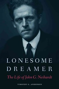 Lonesome Dreamer by Timothy G. Anderson (9780803290259) - HardCover - Biographies General Biographies