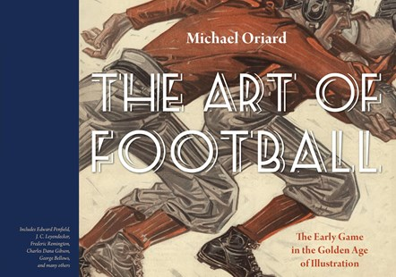 Art of Football by Michael Oriard (9780803290693) - HardCover - Art & Architecture Art History
