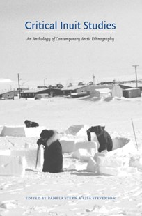 Critical Inuit Studies by Pamela Stern, Lisa Stevenson (9780803293489) - PaperBack - History North America