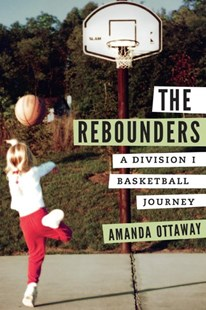 The Rebounders by Amanda Ottaway (9780803296848) - HardCover - Biographies Sports