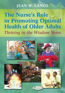 Nurse's Role in Promoting Optimal Health of Older Adults: Thriving in the Wisdom Years by Jean W. Lange, Jean W. Lange (9780803622456) - PaperBack - Reference Medicine