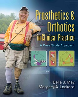 Prosthetics & Orthotics in Clinical Practice by Bella J. May, Margery A. Lockard, Margery A. Lockard (9780803622579) - HardCover - Reference Medicine