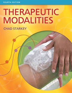 Therapeutic Modalities by Ohio University Chad StarkeyPhD AT Fnata (Ohio University) (9780803625938) - HardCover - Reference Medicine