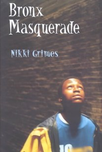Bronx Masquerade by Nikki Grimes, Nikki Grimes, Christopher Myers (9780803725690) - HardCover - Children's Fiction Teenage (11-13)