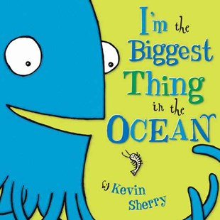 I'm the Biggest Thing in the Ocean - Children's Fiction Intermediate (5-7)
