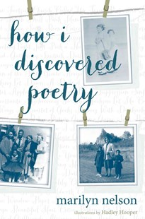 How I Discovered Poetry by Marilyn Nelson, Hadley Hooper (9780803733046) - HardCover - Non-Fiction Biography