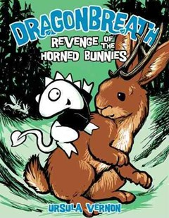 Revenge Of The Horned Bunnies: Dragonbreath Book 6