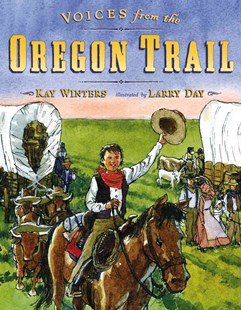 Voices from the Oregon Trail - Children's Fiction Intermediate (5-7)