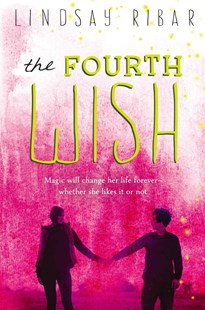Fourth Wish by Lindsay Ribar (9780803738287) - HardCover - Children's Fiction Teenage (11-13)